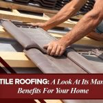 Tile Roofing: A Look At Its Many Benefits For Your Home