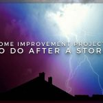 Home Improvement Projects to Do After a Storm