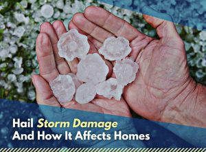hail storm damage and how it affects homes