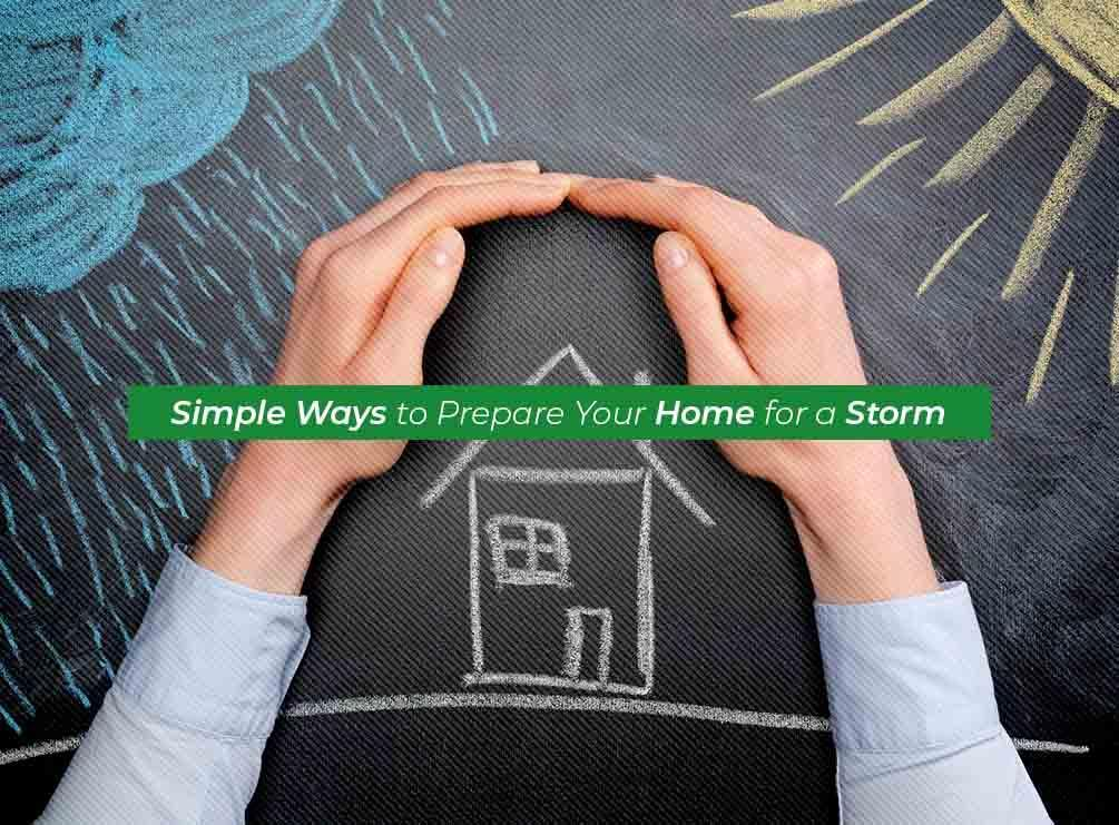 Simple Ways to Prepare Your Home for a Storm