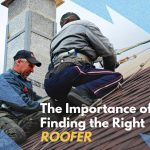 The Importance of Finding the Right Roofer