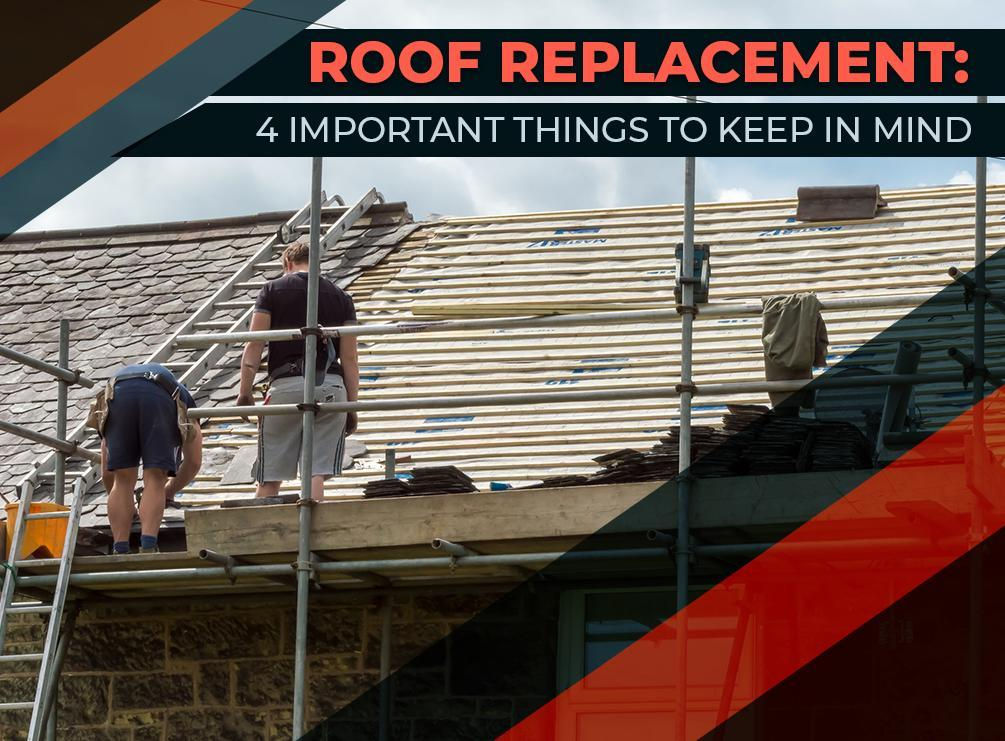 Roof Replacement 4 Important Things To Keep In Mind Top